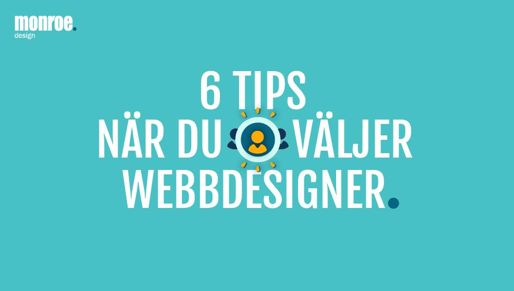 6 tips för att välja webbdesigner och webbyrå - MONROE DESIGN AB i Stockholm